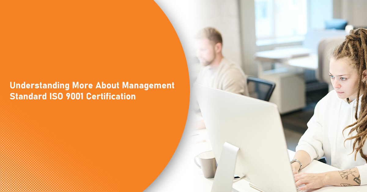 Understanding More About Management Standard ISO 9001 Certification