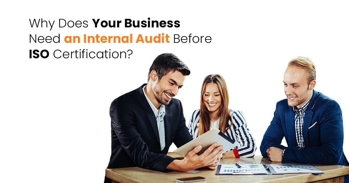 Why-Does-Your-Business-Need-an-Internal-Audit-Before-ISO-Certification