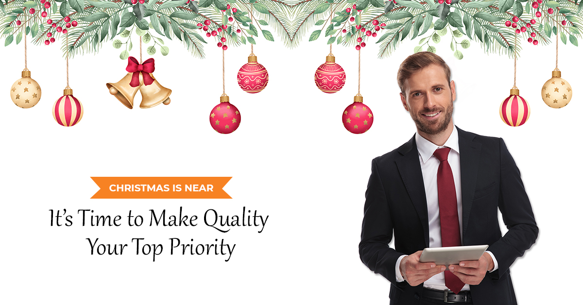 Christmas-is-Near-It's-Time-to-Make-Quality-Your-Top-Priority