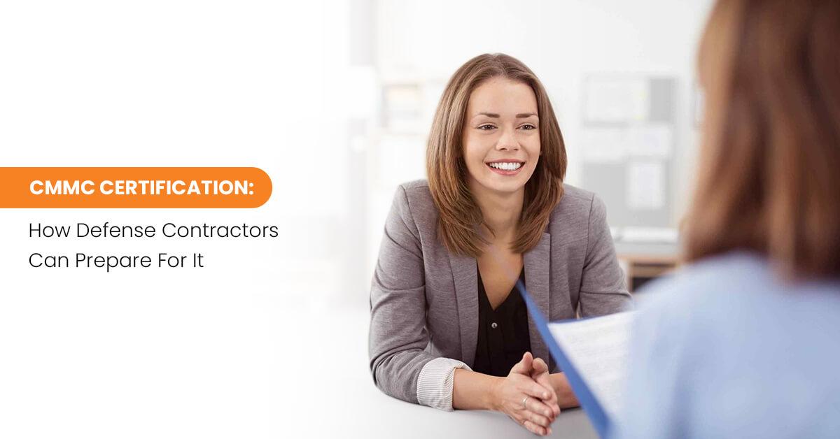 CMMC Certification How Defense Contractors Can Prepare For It