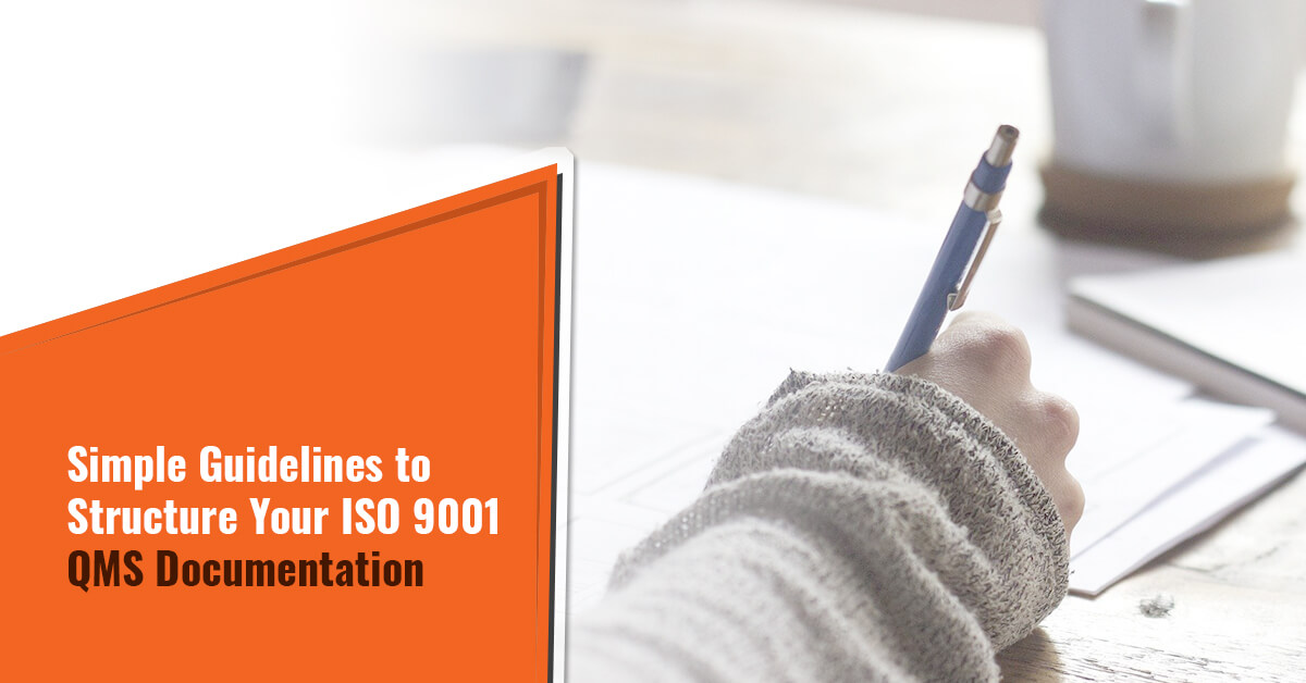 Simple Guidelines to Structure Your ISO 9001 QMS Documentation