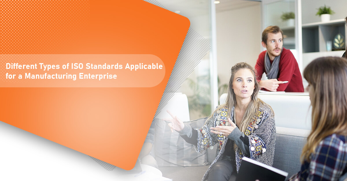 Different Types of ISO Standards Applicable for a Manufacturing Enterprise
