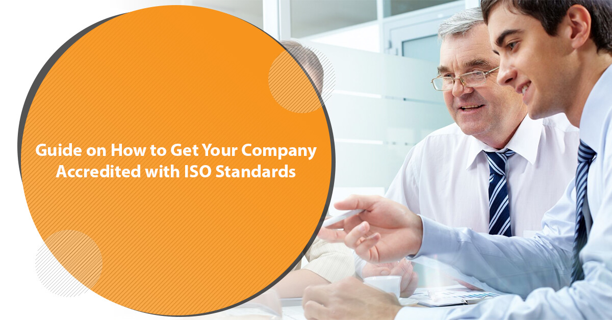 Guide on How to Get Your Company Accredited with ISO Standards