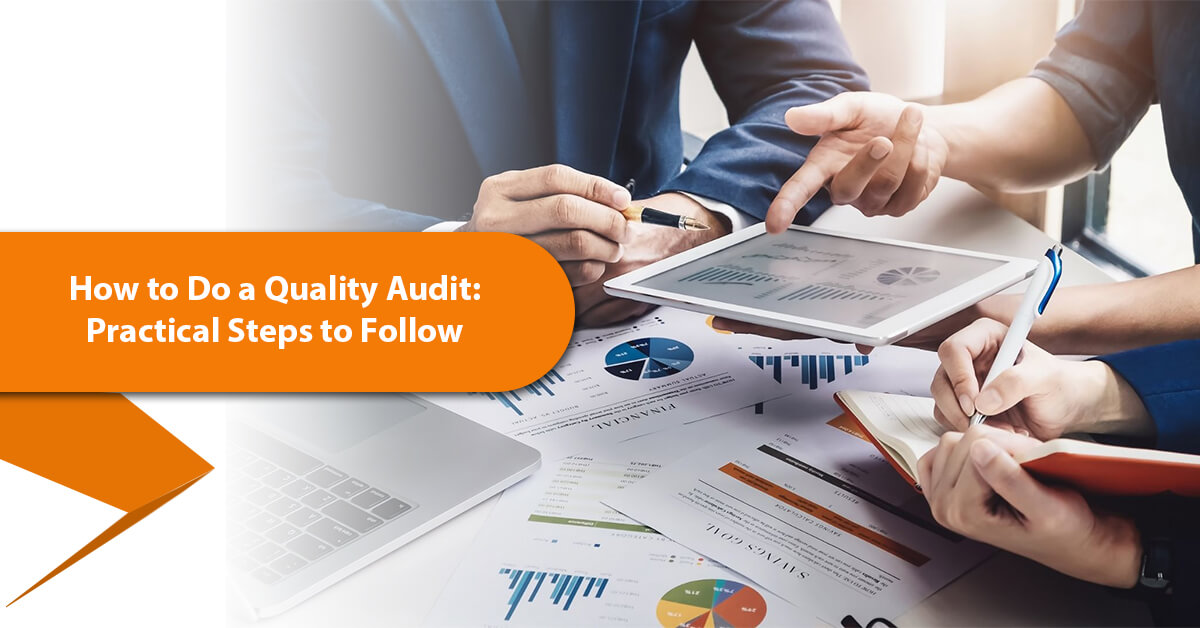 How to Do a Quality Audit: Practical Steps to Follow