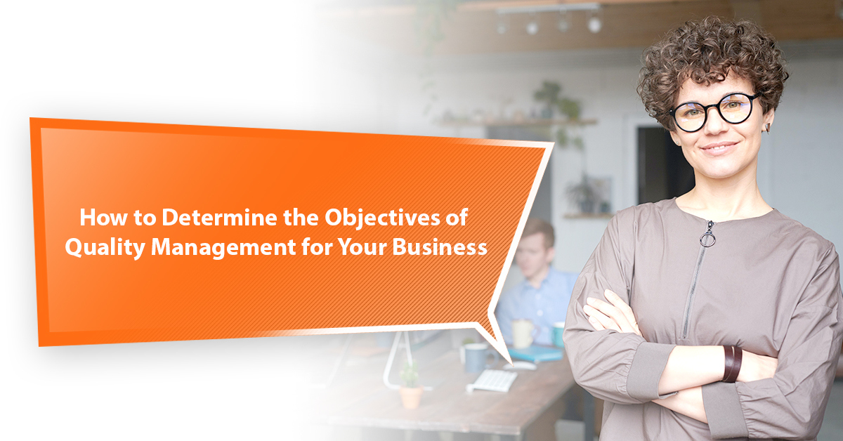 How to Determine the Objectives of Quality Management for Your Business